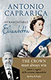 Timeless Elizabeth: The most knowledgeable Windsor expert reveals the loves, intrigues and secrets of the impassive sovereign