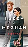 Harry and Meghan. Freedom