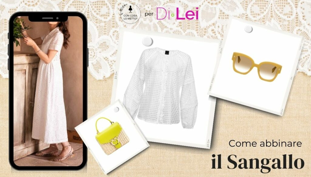 Sangallo: how to wear it with style